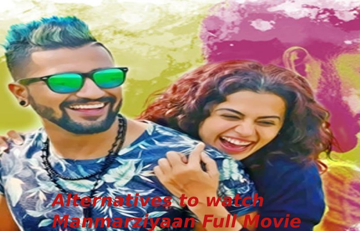 Manmarziyaan Full Movie